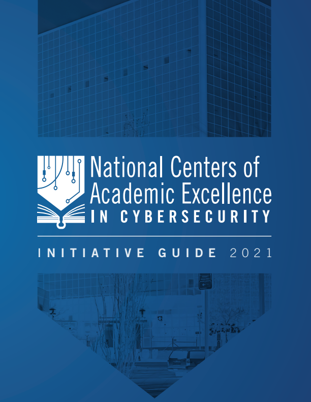 National Centers of Academic Excellence in Cybersecurity Initiative Guide 2021